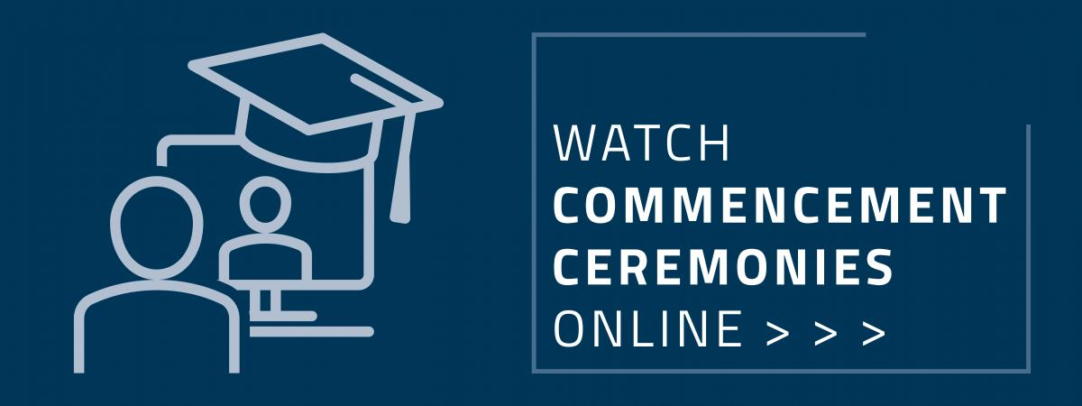 Watch commencement ceremonies online