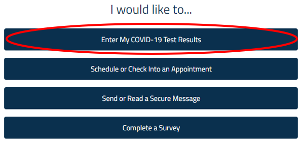 """Screenshot of CWRU health record system that says """"I would like to"""" with the option of """"Enter my COVID-19 Test Results"""" circled"""