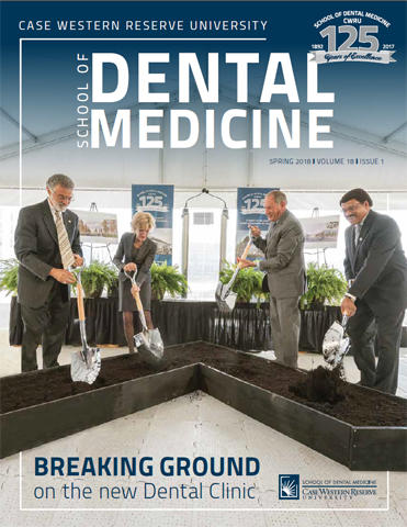 CWRU School of Dental Medicine Magazine, Spring 2018