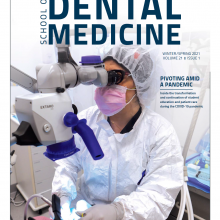School of Dental Medicine Winter 2021 magazine cover