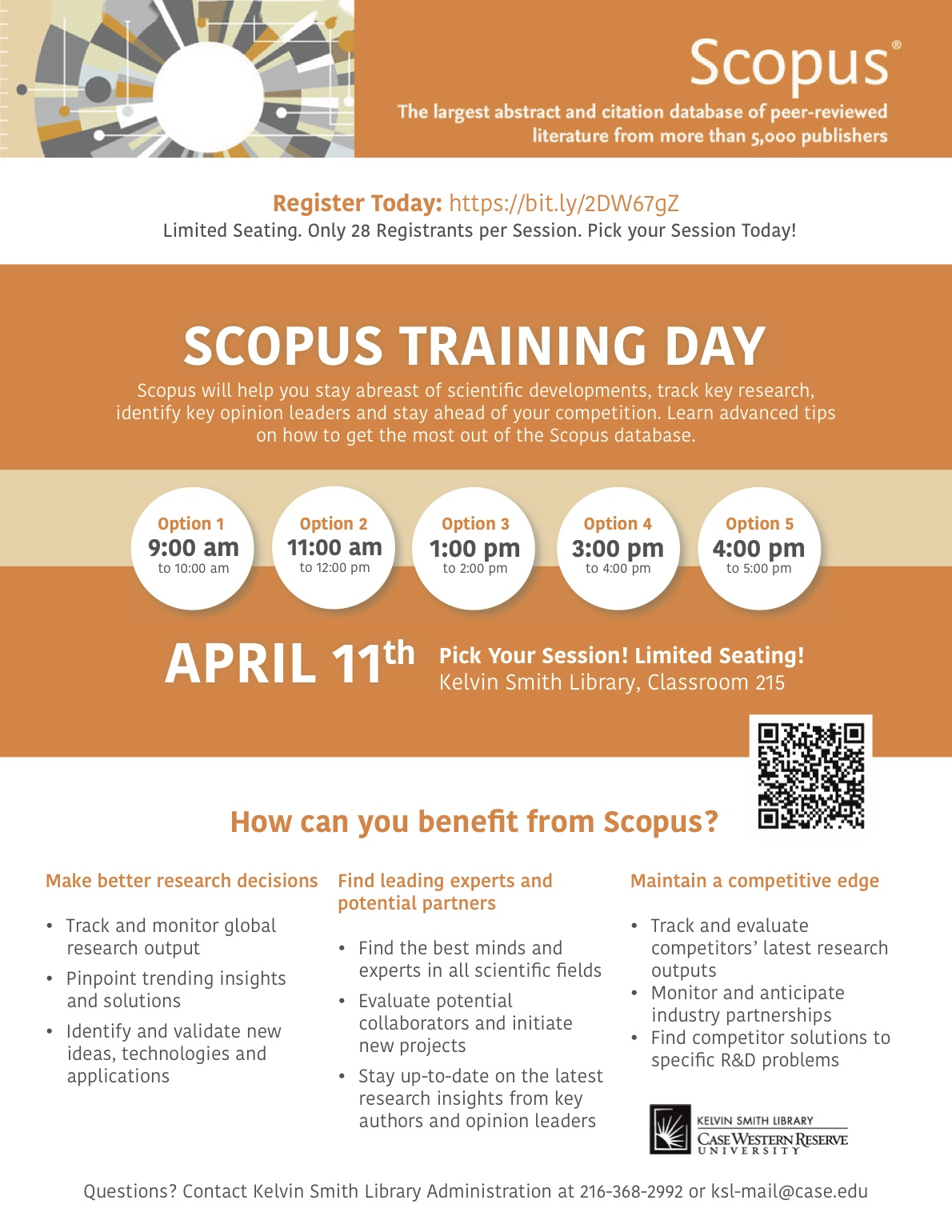 Scopus The largest abstract and citation database of peer-reviewed literature from more than 5,000 publishers Register Today: https://bit.ly/2DW67gZ Limited Seating. Only 28 Registrants per Session. Pick your Session Today! SCOPUS TRAINING DAY Scopus will help you stay abreast of scientific developments, track key research,  identify key opinion leaders and stay ahead of your competition. Learn advanced tips  on how to get the most out of the Scopus database. Option 1 9:00 am to 10:00 am Option 2 11:00 am to