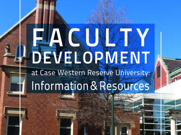 Faculty Development at Case Western Reserve University: Information and Resources