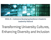 IDEAL-N Institutions Developing Excellence in Academic Leadership - National. Transforming University Cultures, Enhancing Diversity and Inclusion