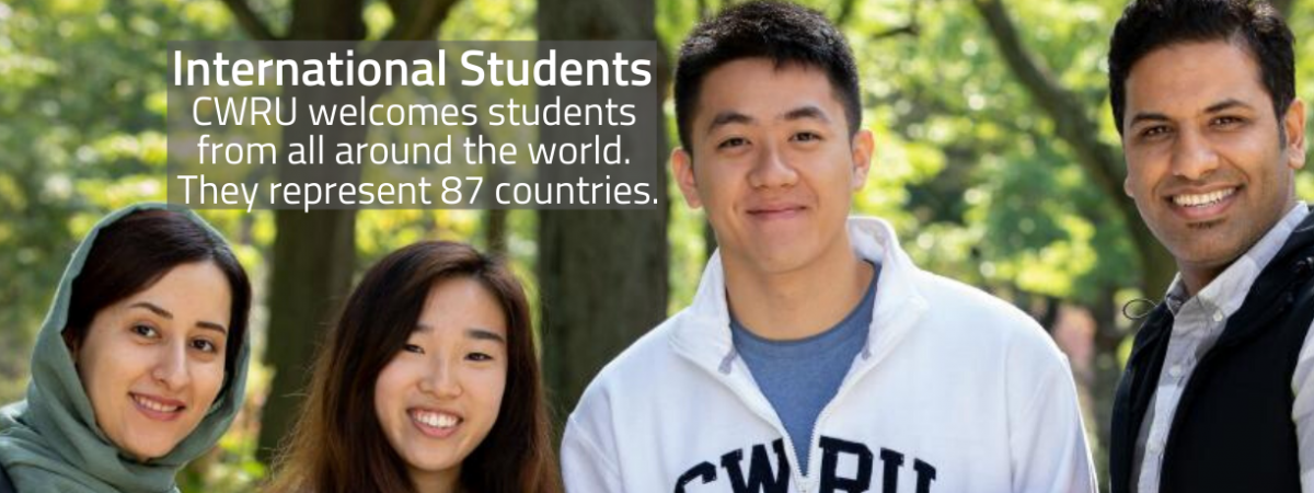 A picture of international students with the text: International Students -CWRU welcomes students from all around the world. They represent  87 countries and 19% of the  student population