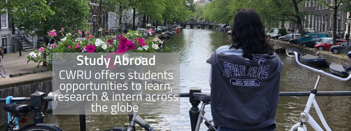 Study Abroad/ CWRU offers students opportunities to learn, research and intern across the globe