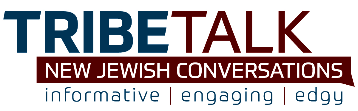 Tribe Talk - New Jewish Conversations • informative • Engaging • Edgy