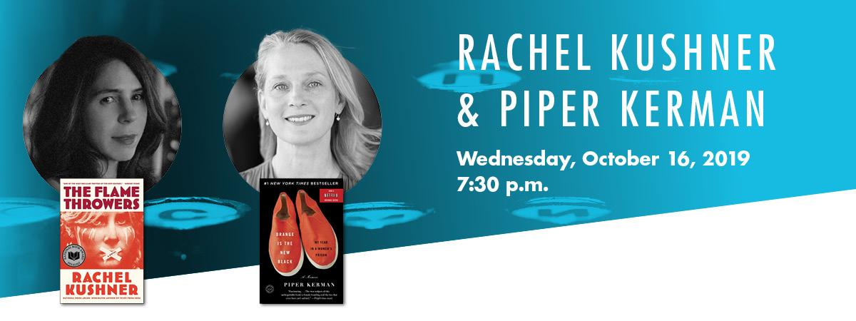 Banner image of Rachel Kushner with her book the flame throwers and Piper Kerman with her book orange is the new black