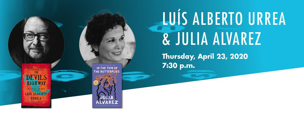 Banner image with luis alberto urrea headshot and his book the devi's highway and julia alvarez headshot and her book in the time of the butterflies