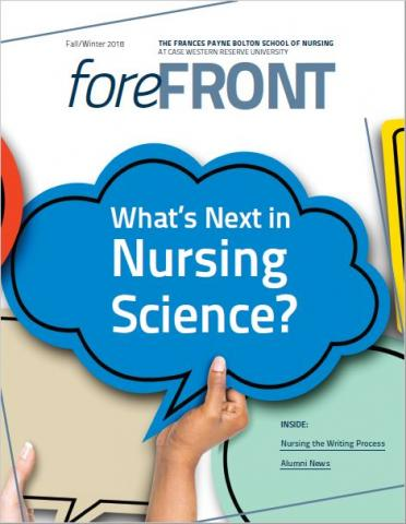 Cover of Fall/Winter 2018 Forefront Magazine, a publication of the Frances Payne Bolton School of Nursing at Case Western Reserve University in Cleveland, Ohio, one of the top nursing schools in the United States.