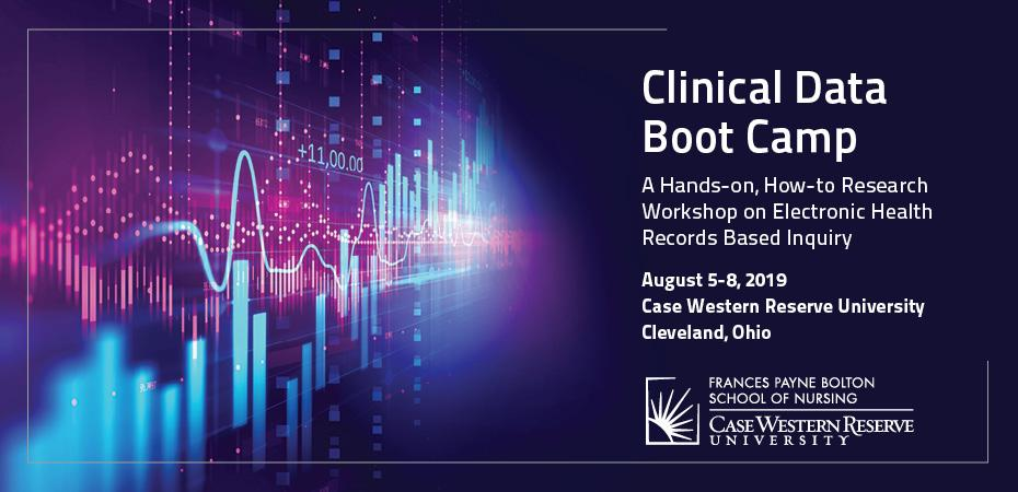 "Graphic image in shades of blue and purple showing bar charts and line graphs.  The text on the image reads, ""Clinical Data Boot Camp. A hands-on, how-to research workshop on electronic health records based inquiry. August 5-8, 2019. Case Western Reserve University, Cleveland, Ohio. Frances Payne Bolton School of Nursing."""