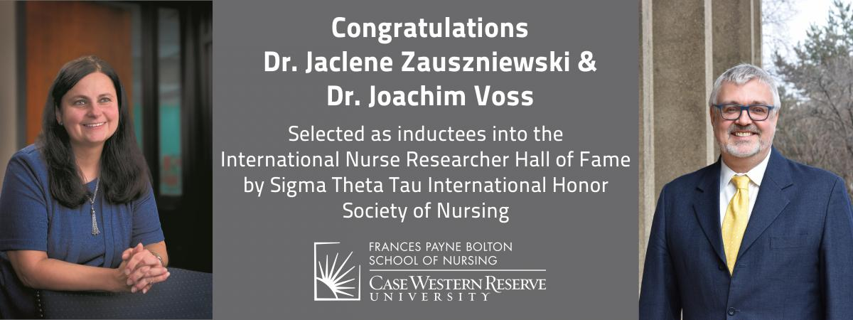 "Gray banner with white text and pictures of the two award winners. Message reads, ""Congratulations Dr. Jaclene Zauszniewski & Dr. Joachim Voss selected as inductees into the International Nurse Researcher Hall of Fame by Sigma Theta Tau International Honor Society of Nursing."""