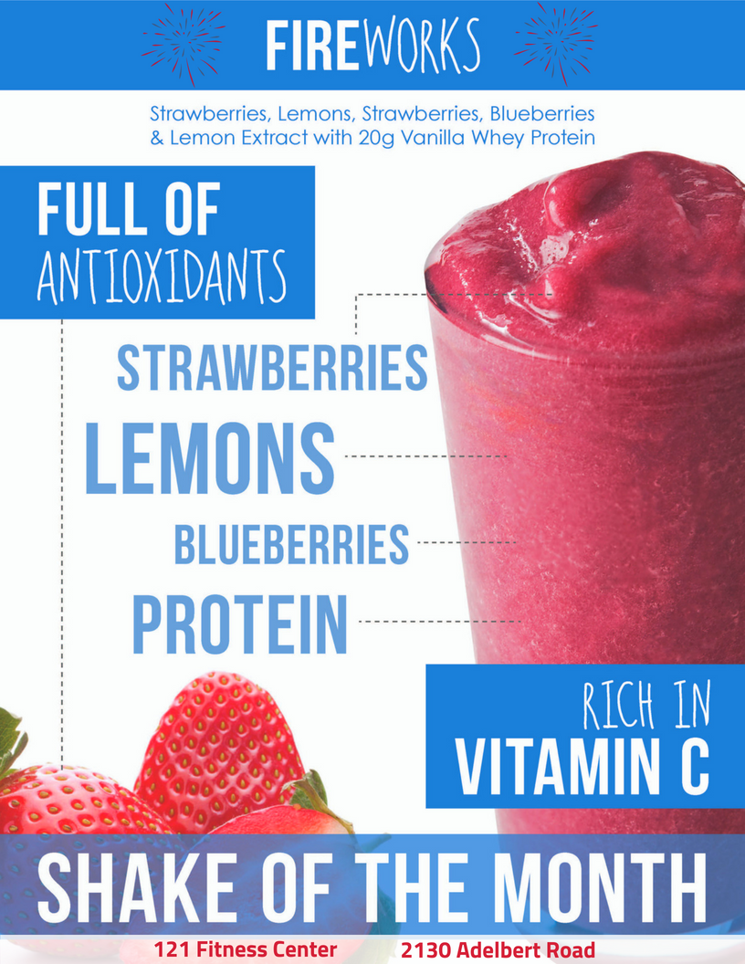 strawberry shake with strawberries - Fireworks, strawberries, lemons, strawberries, blueberries and lemon extract with 20g vanilla protein. Full of antioxidants, strawberries, lemons, blueberries, protein. Rich in vitamin c. Shake of the Month. 121 Fitness Center 2130 Adelbert Rd.