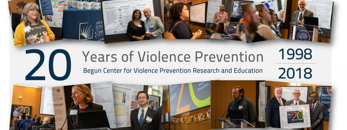 20 Years of Violence Prevention, Begun Center for Violence Prevention Research and Education. 1998-2018