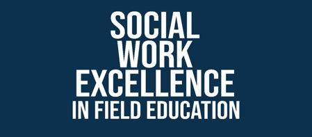 words: Social Work Excellence in Field Education