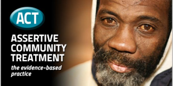 Image with text ACT in light blue circle, assertive community treatment, the evidence-based practice in white against a black background on left, and a picture of indigent man with beard on right
