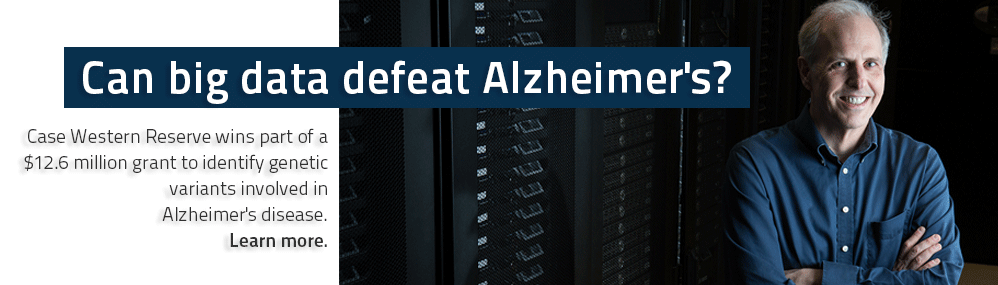 Can big data defeat Alzheimer's?  Case Western Reserve wins part of a $12.6 million grant to identify genetic variants involved in Alzheimer's disease. Learn more.