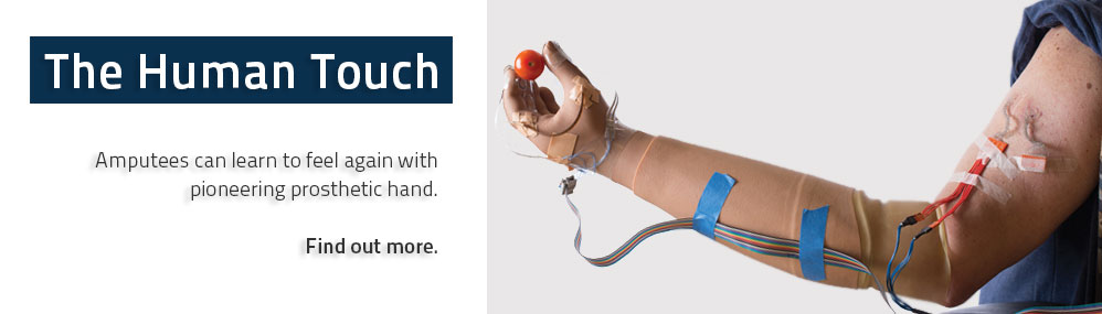 The Human Touch: Amputees can learn to feel again pioneering prosthetic hand. Find out more.