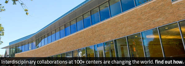 Interdisciplinary collaborations as 100+ centers changes the world. Find out how.