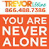 Trevor Lifeline: 866.488.7386 You are never alone.