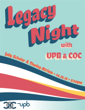 Legacy Night flyer with UPB & COC Jolly Scholar and Thwing Atrium APril 25, 2019 at 9 p.m.