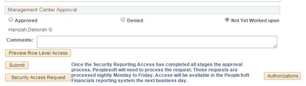 Screen shot of PeopleSoft Financials Management Center Approval area. The form shows options to Approve, Deny or Not Yet Worked Upon options for a particular user and an area to add comments.