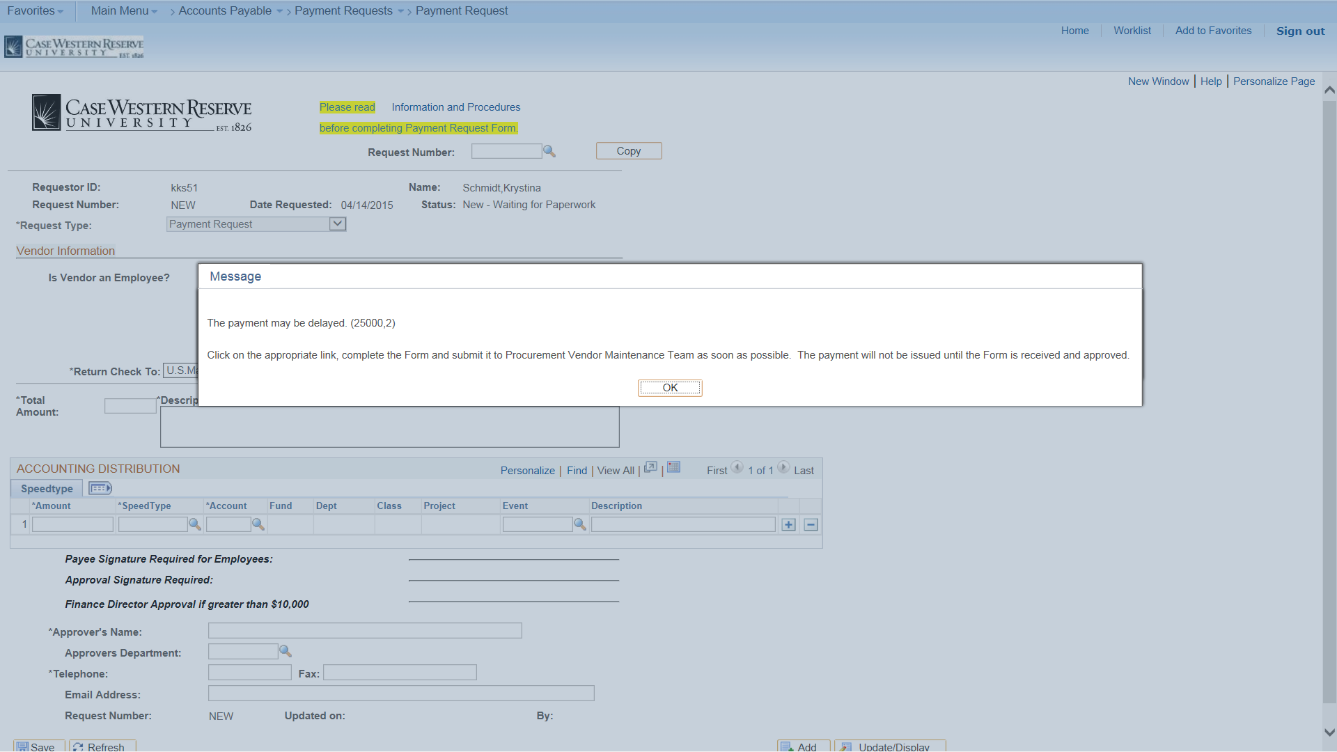 "Screenshot of the PeopleSoft Payment Request page with the pop up message ""The payment may be delayed (25000.2). Click on the appropriate link, complete the Form and submit it to Procurement Vendor Maintenance Team as soon as possible. The Payment will not be issued until the Form is recieved and approved."""